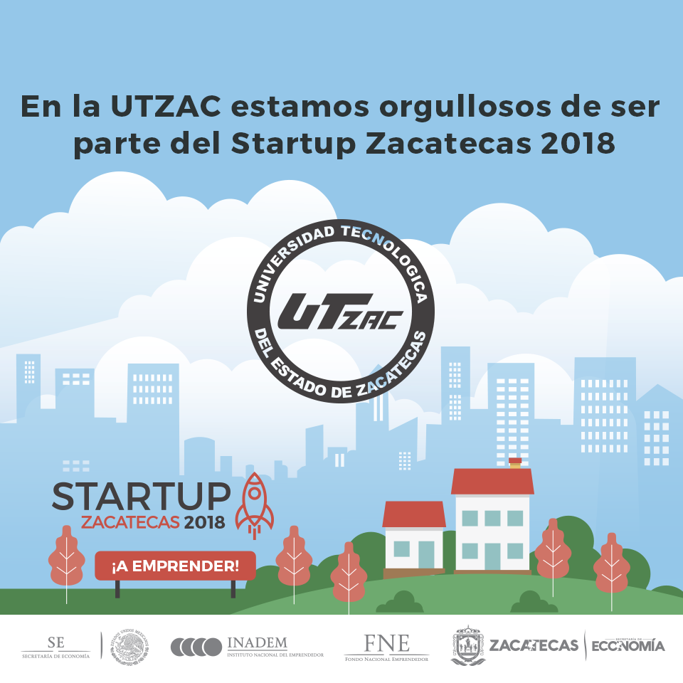 Comparte la UTZAC sede del Start Up Zacatecas 2018